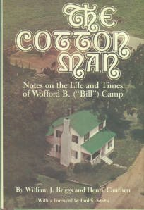 Briggs, William J. The Cotton Man: Notes On The Life And Times Of Wofford B. (Bill) Camp