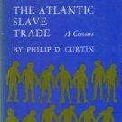Curtin, Philip D. The Atlantic Slave Trade: A Census