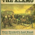 Crisp, James E. Sleuthing The Alamo: Davy Crockett's Last Stand And Other Mysteries...