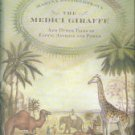 Belozerskaya, Marina. The Medici Giraffe And Other Tales Of Exotic Animals And Power