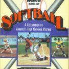 Dickson, Paul. The Worth Book Of Softball: A Celebration Of America's True National Pastime