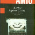 Amis, Martin. The War Against Cliche: Essays And Reviews, 1971-2000