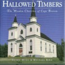 Hyde, Susan, and Bird, Michael. Hallowed Timbers: The Wooden Churches Of Cape Breton