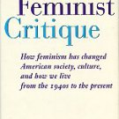 Langer, Cassandra L. A Feminist Critique: How Feminism Has Changed American Society...
