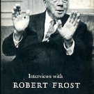 Frost, Robert. Interviews With Robert Frost