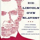 Prokopowicz, Gerald J. Did Lincoln Own Slaves? : And Other Frequently Asked Questions