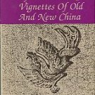 Bartlett, Robert M. The Call Of The Phoenix: Vignettes Of Old And New China