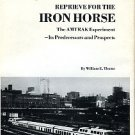 Thoms, William E. Reprieve For The Iron Horse: The AMTRAK Experiment...