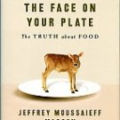 Masson, Jeffrey Moussaieff. The Face On Your Plate: The Truth About Food
