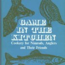 Flood, Barbara. Game In The Kitchen: Cookery For Nimrods, Anglers And Their Friends