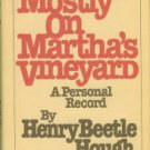 Hough, Henry Beetle. Mostly On Martha's Vineyard: A Personal Record