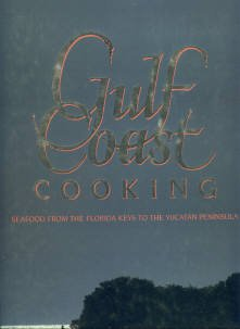 Elverson, Virginia. Gulf Coast Cooking: Seafood From The Florida Keys To The Yucatan Peninsula