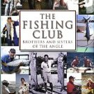 Rich, Bob. The Fishing Club: Brothers And Sisters Of The Angle