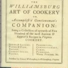 The Williamsburg Art Of Cookery Or Accomplish'd Gentlewoman's Companion...