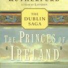 Rutherfurd, Edward. The Princes Of Ireland [The Dublin Saga]