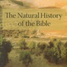 Hillel, D. The Natural History Of The Bible: An Environmental Exploration Of The Hebrew Scriptures