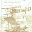 Williams, George K. Biplanes And Bombsights: British Bombing In World War I