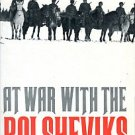 Jackson, Robert. At War With The Bolsheviks: The Allied Intervention Into Russia 1917-20