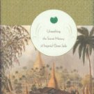 Levy, Adrian. The Stone Of Heaven: Unearthing The Secret History Of Imperial Green Jade