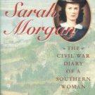 Morgan, Sarah. Sarah Morgan: The Civil War Diary Of A Southern Woman