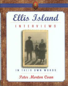 Coan, Peter Morton. Ellis Island Interviews: In Their Own Words