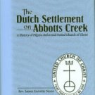 The Dutch Settlement On Abbotts Creek: A History Of Pilgrim Reformed United Church Of Christ...