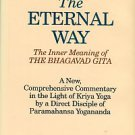 Davis, Roy Eugene. The Eternal Way: The Inner Meaning Of The Bhagavad Gita