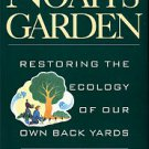 Stein, Sara. Noah's Garden: Restoring The Ecology Of Our Own Back Yards
