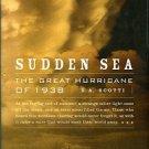 Scotti, R. A. Sudden Sea: The Great Hurricane Of 1938