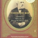 Pryor, Elizabeth. Reading The Man: A Portrait Of Robert E. Lee Through His Private Letters