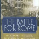 Katz, Robert. The Battle For Rome: The Germans, The Allies, The Partisans, And The Pope