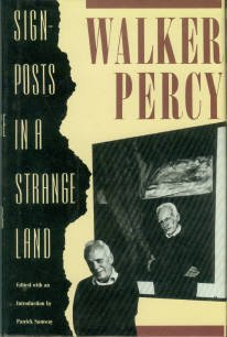 Percy, Walker. Signposts In A Strange Land