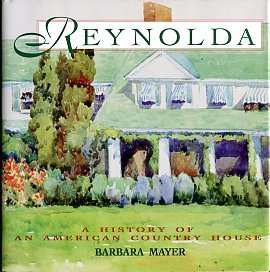 Mayer, Barbara. Reynolda: A History Of An American Country House