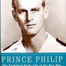 Eade, Philip. Prince Philip: The Turbulent Early Life Of The Man Who Married Queen Elizabeth II