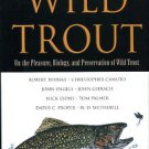 Lyons, Nick, ed. In Praise Of Wild Trout: On The Pleasure, Biology, And Preservation Of Wild Trout
