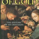 Beernstein, Peter L. The Power Of Gold: The History Of An Obsession