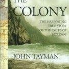 Tayman, John. The Colony