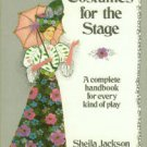 Jackson, Sheila. Costumes For The Stage: A Complete Handbook For Every Kind Of Play