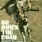 St. John, Bob. On Down The Road: The World Of The Rodeo Cowboy
