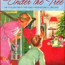 Waggoner, Susan. Under The Tree: The Toys And Treats That Made Christmas Special, 1930-1970