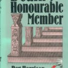 Harrison, Ray. Death Of An Honourable Member: A Sergeant Bragg-Constable Morton Mystery