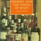 Rainbird, George. Sherry And The Wines Of Spain