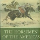 Tinker, Edward Larocque. The Horsemen Of The Americas: And The Literature They Inspired