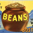 Linen Postcard. You Don't Know Beans Till You've 'Bean' To Boston!