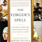 The Forger's Spell: A True Story Of Vermeer, Nazis, And The Greatest Art Hoax Of The 20th Century