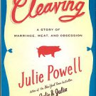 Powell, Julie. Cleaving: A Story Of Marriage, Meat, And Obsession