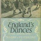 Kennedy, Douglas. England's Dances: Folk Dancing To-day And Yesterday