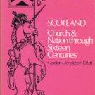 Donaldson, Gordon. Scotland: Church And Nation Through Sixteen Centuries