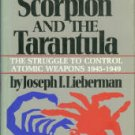 Lieberman, J. The Scorpion And The Tarantula: The Struggle To Control Atomic Weapons, 1945-1949