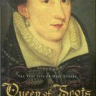 Guy, John. Queen Of Scots: The True Life Of Mary Stuart